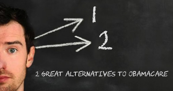 2 Great Alternatives to Obamacare