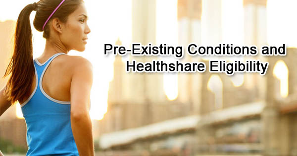 Pre-Existing Conditions and Healthshare Eligibility