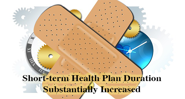 Short-term Health Plan Duration Substantially Increased
