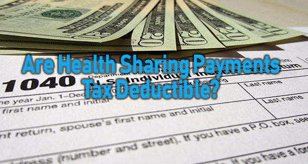 Are Health Sharing Payments Tax Deductible?