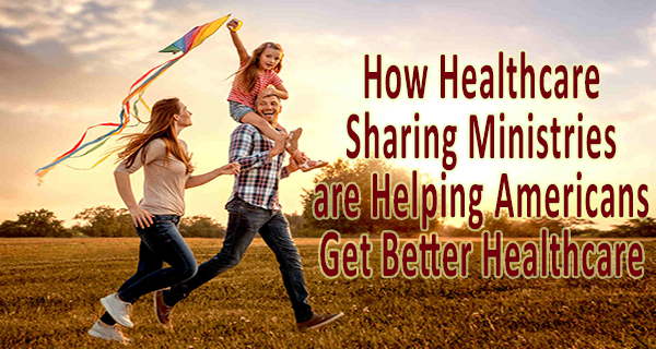 How Healthcare Sharing Ministries are Helping Americans Get Better Healthcare