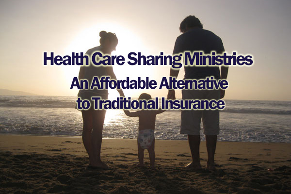 Health Care Sharing Ministries: An Affordable Alternative to Traditional Insurance