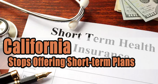 California Open Enrollment: CA Stops Offering Short-term Plans