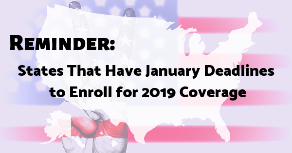 States That Have January Deadlines to Enroll for 2019 Coverage