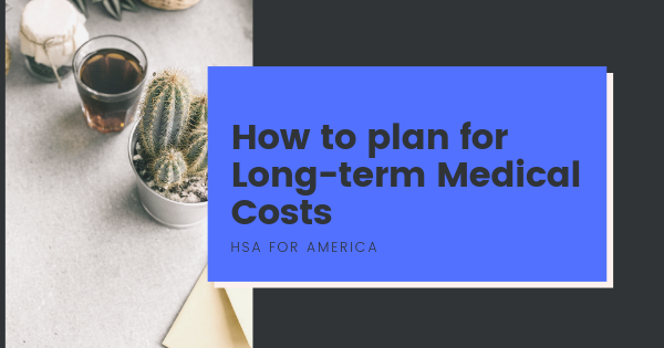 How to plan for Long-term Medical Costs