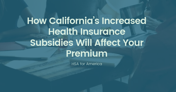 How California Health Insurance Subsidies Lower Premiums