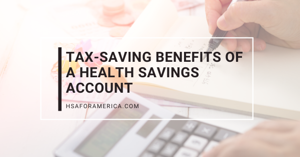The Stunning Tax-Saving Benefits of a Health Savings Account