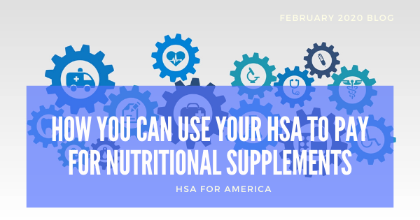 How You Can Use Your HSA to Pay for Nutritional Supplements